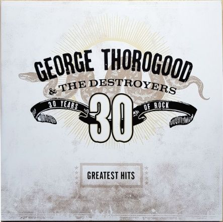 "Thorogood, George - George Thorogood & The Destroyers - Greatest Hits: 30 Years Of Rock/ Vinyl, 12"" [ 2LP/ Gatefold] [ Limited Edition] ( Compilation, Reissue 2018)"